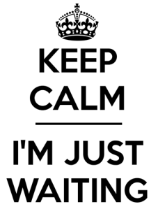 Keep Calm waiting